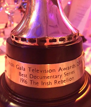 "1916 The Irish Rebellion awarded ""Best Documentary Series"""